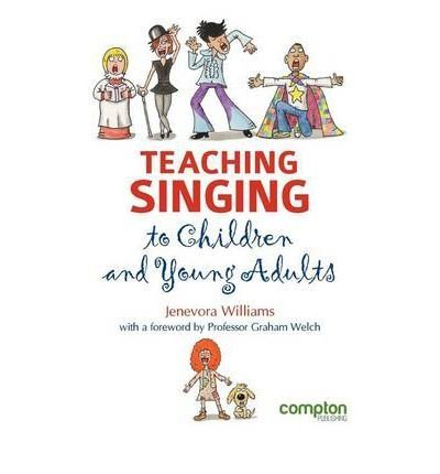 Teaching Singing to Children and Young Adults by Williams. Jenevora ( 2012 ) Paperback