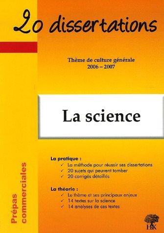 La science : 20 Dissertations avec analyses et commentaires