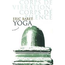 Yoga : Corps de vibration, corps de silence selon le shivaïsme tantrique cachemirien