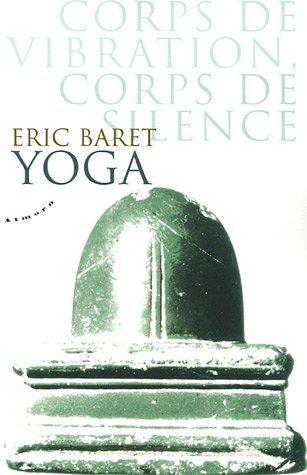 Yoga : Corps de vibration, corps de silence selon le shivasme tantrique cachemirien