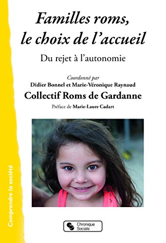 Familles roms, le choix de l'accueil : Du rejet à l'autonomie