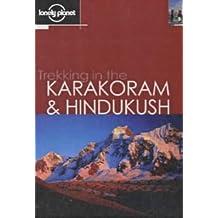 Trekking in the Karakoram and Hindukush (Lonely Planet Walking Guides)
