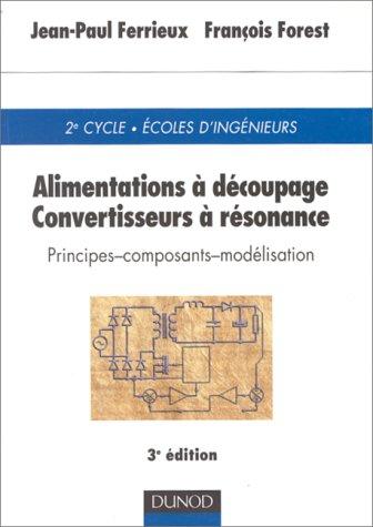 Alimentations  dcoupage : Convertisseurs  rsonance, principes, composants, modlisation