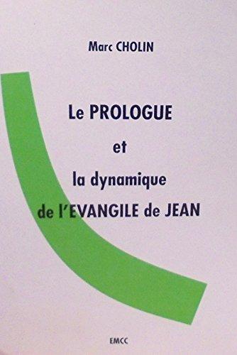 Le prologue et la dynamique de l'Evangile de Jean