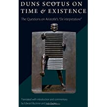 Duns Scotus on Time and Existence: The Questions on 'de Interpretatione'