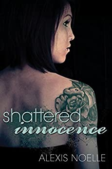 Shattered Innocence by [Noelle, Alexis]