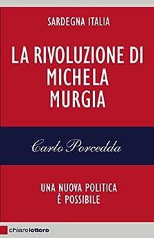 La rivoluzione di Michela Murgia: Una nuova politica è possibile di [Porcedda, Carlo]
