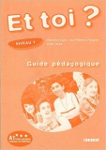 Et toi ? Niveau 1 : Guide pédagogique, A1 par Eric Zemmour