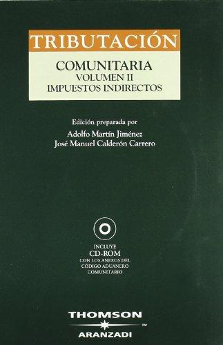 Código de Tributación Comunitaria. Vol II - Impuestos Indirectos: Incluye CD (Código Profesional) por José Manuel Calderón Carrero