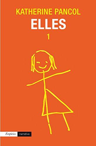 Elles 1 (EMPURIES NARRATIVA Book 453) (Catalan Edition) por Katherine Pancol