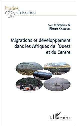 Migrations et développement dans les Afriques de l'Ouest et du Centre (Études africaines) par Pierre Kamdem