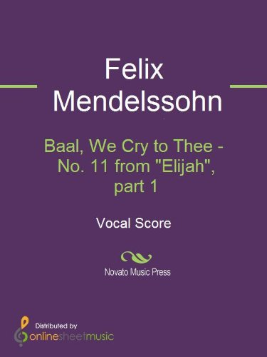 Baal, We Cry to Thee - No. 11 from Elijah, part 1