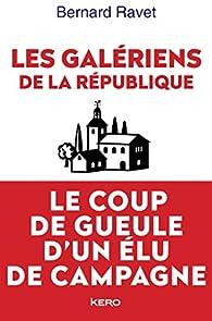 Les galériens de la République par Bernard Ravet