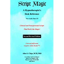 Script Magic: A Hypnotherapist's Desk Reference