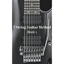 7 String Guitar Method: Book 1 (English Edition)