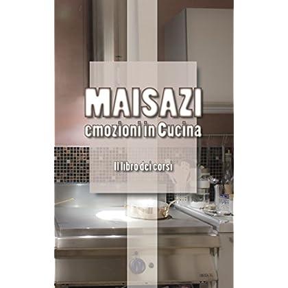 Emozioni In Cucina - Il Libro Dei Corsi
