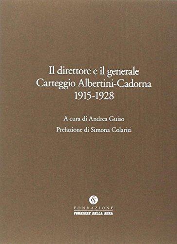 Il direttore e il generale. Carteggio Albertini-Cadorna