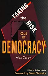 Taking the Risk Out of Democracy: Propaganda in the US and Australia