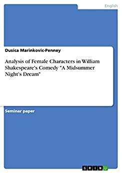 an analysis of humor in william shakespeares a midsummer nights dream Read a midsummer night's dream book reviews & author details and more   this item:a midsummer night's dream by william shakespeare paperback rs  5300  like shakespeare's language, his theatre, his life, summary of the  drama etc  manages to make everyone forget and it is a comedy so i don't think  morality.