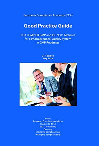 Good Practice Guide: FDA cGMP, EU GMP and ISO 9001 Matrices for a Pharmaceutical Quality System