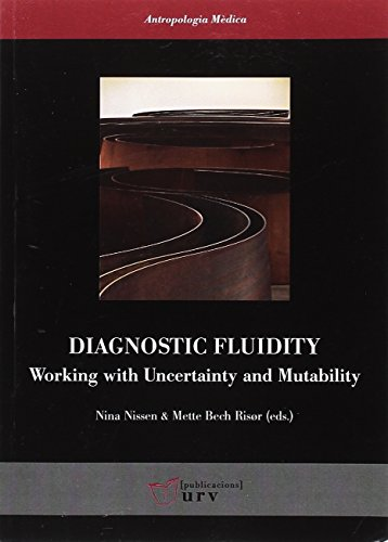 Diagnostic fluidity: working with uncertainty and mutability (Antropologia Mèdica)