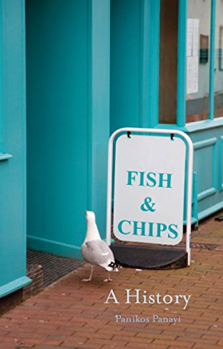 Fish and Chips: A History por Panikos Panayi