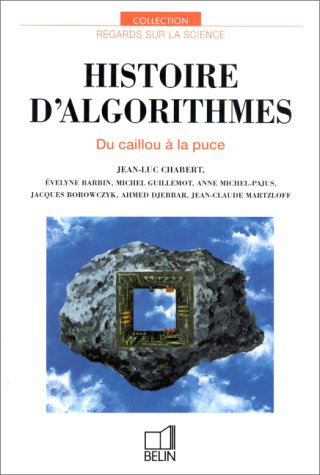 HISTOIRE D'ALGORITHMES. Du caillou à la puce par Collectif, Jean-Luc Chabert