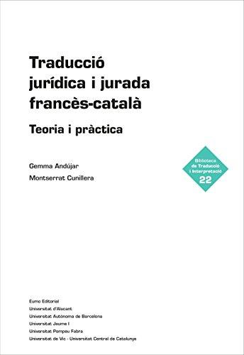 Traducció jurídica i jurada francès-català: Teoria i pràctica (Catalan Edition) por Gemma Andújar