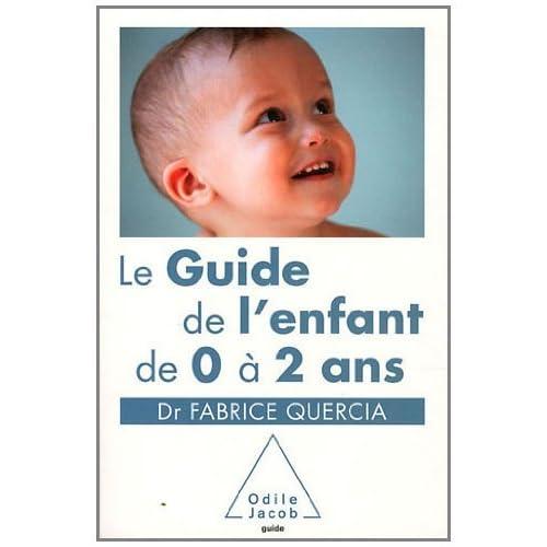 Guide de l'enfant de 0 à 2 ans (Le) (OJ.SANTE VIE PR)