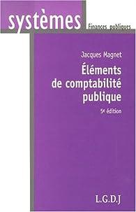 Eléments de comptabilité publique par Jacques Magnet