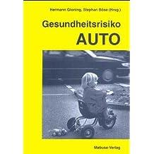 Gesundheitsrisiko Auto. Münchner Seminar zum Thema Umwelt und Verkehr (Umwelt und Gesundheit)