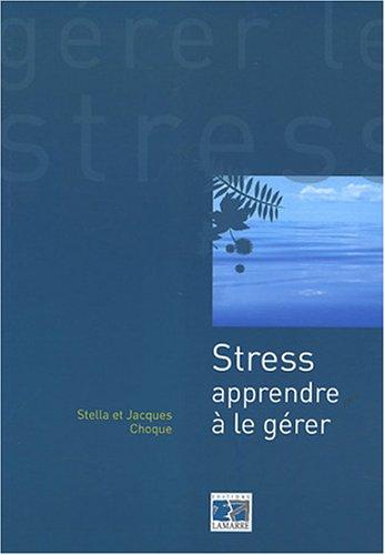 Stress : Apprendre à le gérer par Jacques Choque