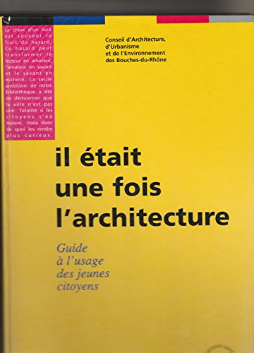 Il était une fois l'architecture : ...