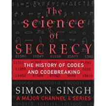 The Science of Secrecy: The Secret History of Codes and Codebreaking