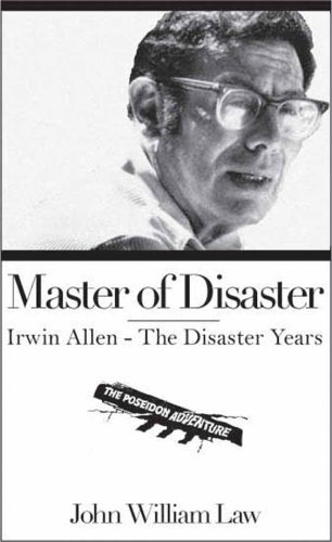 Master of Disaster: Irwin Allen - The Disaster Years 1st edition by John William Law (2008) Paperback