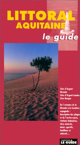 Littoral Aquitaine. Le guide