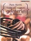 Guida alle migliori gelaterie di Milano