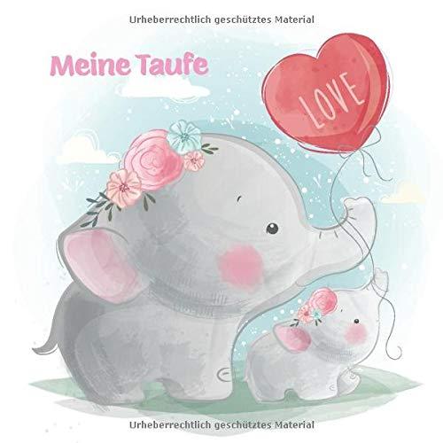 Meine Taufe: Gästebuch und Erinnerungsalbum zur Taufe | für Mädchen | Geschenkidee | Paten Onkel | Paten Tante | 110 Seiten 21,5cm x 21,5 cm | Elefanten Cover Rosa