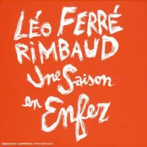Une Saison En Enfer (Textes D'Arthur Rimbaud)