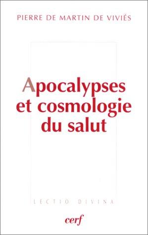 Apocalypses et cosmologie du salut par Pierre De Martin De Viviés