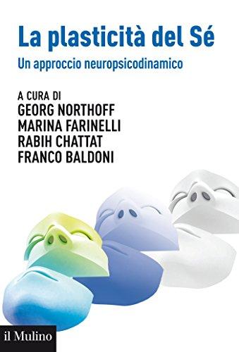 La plasticit del S: Un approccio neuropsicodinamico (Aspetti della psicologia)
