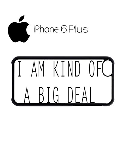 I am Kind Of A Big Deal Mobile Cell Phone Case Cover iPhone 6 Plus Black Schwarz