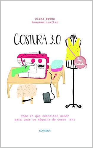 COSTURA 3.0: Todo lo que necesitas saber para usar tu máquina de coser ¡YA
