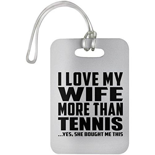 Designsify I Love My Wife More Than Tennis - Luggage Tag Gepäckanhänger Reise Koffer Gepäck Kofferanhänger - Geschenk zum Geburtstag Jahrestag Muttertag Vatertag Ostern -