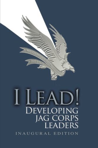 I Lead! Developing JAG Corps Leaders