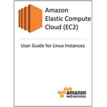 Amazon Elastic Compute Cloud (EC2) User Guide for Linux Instances (English Edition)