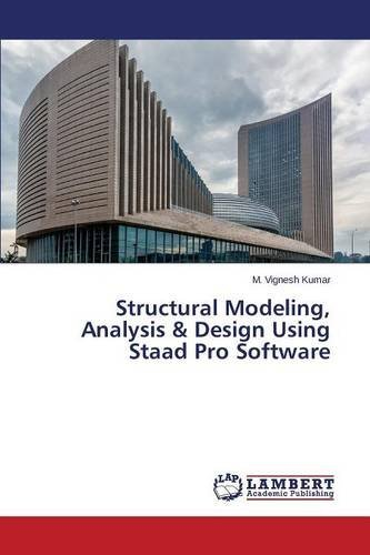 Free Structural Modeling Analysis Design Using Staad Pro Software By M Vignesh Kumar 2015 10 15 Pdf Download Braidenobeckah