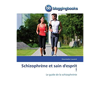 Schizophrène et sain d'esprit !