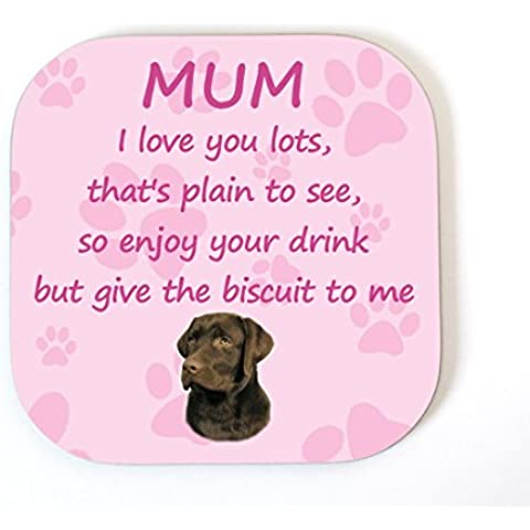 Labrador (Chocolate) Retriever 'I Love You Mum' Coaster Fun Poem Novelty Gift FROM THE DOG by Starprint Sublimation