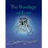 The Bondage of Love (The Bailey Chronicles series Book 4)